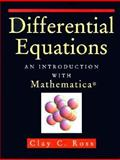 Differential Equations : An Introduction with Mathematica, Ross, Clay C., 0387943013