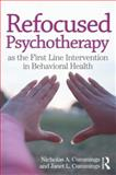 Focused Psychotherapy as the First Line Intervention in Behavioral Health, Cummings, Nicholas A. and Cummings, Janet L., 0415893011