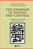 The Grammar of Raising and Control : A Course in Syntactic Argumentation, Davies, William D. and Dubinsky, Stanley, 0631233016
