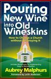 Pouring New Wine into Old Wineskins : How to Change a Church Without Destroying It, Malphurs, Aubrey, 0801063019
