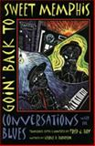 Goin' Back to Sweet Memphis : Conversations with the Blues, Frederick J. Hay, 0820323012
