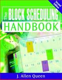 The Block Scheduling Handbook, Queen, J. Allen, 141296301X
