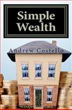 Simple Wealth, Andrew Costello, 1463523017
