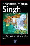 Jasmines of Desire, Bhadauria Singh, 1500143014