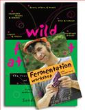 Wild Fermentation and Fermentation Workshop with Sandor Ellix Katz, Sandor Ellix Katz, 1603583017