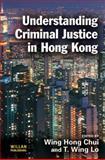 Understanding Criminal Justice in Hong Kong, , 1843923017