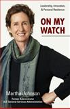 On My Watch : Leadership, Innovation, and Resilience, Johnson, Martha, 1940013011