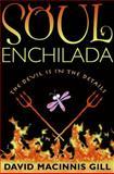 Soul Enchilada, David Macinnis Gill, 0061673013