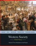 Western Society : A Brief History - From Absolutism to Present, McKay, John P. and Hill, Bennett D., 0312683014