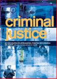 Criminal Justice : An Introduction to Philosophies, Theories and Practice, Marsh, Ian and Cochrane, John, 0415333016