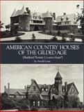 American Country Houses of the Gilded Age, Arnold Lewis, 048624301X
