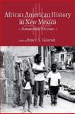 African American History in New Mexico : Portraits from Five Hundred Years, Glasrud, Bruce A., 0826353010