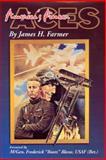 America's Pioneer Aces, James H. Farmer, 096557301X