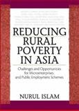 Reducing Rural Poverty in Asia : Challenges and Opportunities for Microenterprises and Public Employment Schemes, Islam, Nurul, 1560223014