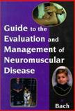 Guide to Evaluation and Management of Neuromuscular Disease, Bach, John R., 1560533013