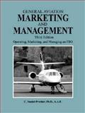 General Aviation Marketing and Management : Operating, Marketing, and Managing an FBO, Prather, C. Daniel, 1575243016