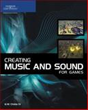 Creating Music and Sound for Games, Childs, G. W., 1598633015
