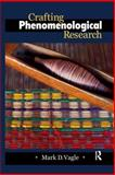 Crafting Phenomenological Research, Vagle, Mark D., 1611323010