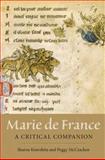Marie de France : A Critical Companion, Kinoshita, Sharon and McCracken, Peggy, 1843843013