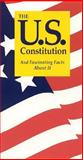 The U. S. Constitution : And Fascinating Facts about It, Jordan, Terry L., 1891743015