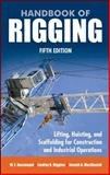 Handbook of Rigging : Lifting, Hosting, and Scaffolding for Construction and Industrial Operations, MacDonald, Joseph A. and Rossnagel, W. A., 0071493018