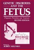 Genetic Disorders and the Fetus : Diagnosis, Prevention and Treatment, Milunsky, A., 0306423014