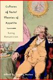 Cultures of Taste/Theories of Appetite : Eating Romanticism, Gigante, Denise and Morton, Timothy, 0312293011