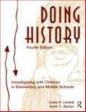 Doing History : Investigating with Children in Elementary and Middle Schools, Barton, Keith C. and Levstik, Linda S., 0415873010