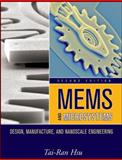 MEMS and Microsystems : Design, Manufacture, and Nanoscale Engineering, Hsu, Tai-Ran, 0470083018