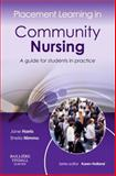 Placement Learning in Community Nursing : A Guide for Students in Practice, Harris, Jane and Nimmo, Sheila, 070204301X