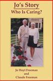 Jo's Story: Who Is Caring?, Jo Freeman and Claude Freeman, 148026301X