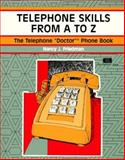 "Telephone Skills from A to Z : The Telephone ""Doctor"" Phone Book, Friedman, Nancy J., 1560523018"