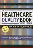 The Healthcare Quality Book : Vision, Strategy, and Tools, Ransom, Elizabeth R., 1567933017