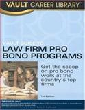 Vault Guide to Pro Bono Law Programs, Vera Djordjevich, 1581313012