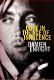 Dope in a Time of Innocence, Damien Enright, 1907593012