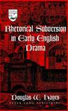 Rhetorical Subversion in Early English Drama, Hayes, Douglas W., 0820463019