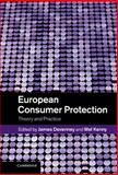 European Consumer Protection : Theory and Practice, Devenney, James, 1107013011