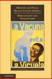Medicine and Public Health in Latin America : A History, Cueto, Marcos and Palmer, Steven, 110763301X
