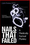 Nails That Failed, J. John Portera D., 1491833017