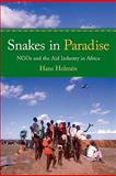 Snakes in Paradise : NGOs and the Aid Industry in Africa, Holmén, Hans, 156549301X