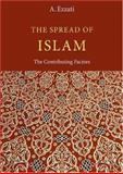 The Spread of Islam : The Contributing Factors, Ezzati, A., 1904063012
