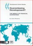 Guaranteeing Development? the Impact of Financial Guarantees, Organisation for Economic Co-operation and Development Staff, 9264013016
