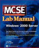 Certification Press MCSE Windows 2000 Server Lab Manual, Blow, Joe and Cottrell, Lee, 0072223014