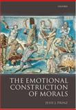 The Emotional Construction of Morals, Prinz, Jesse, 019928301X