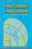 Finite Elements and Approximation, Morgan, K. and Zienkiewicz, O. C., 0486453014