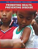 Promoting Health, Preventing Disease, Rebecca Vickers, 1410943011