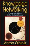 Knowledge and Networking : On Communication in the Social Sciences, Oleinik, Anton, 141285301X