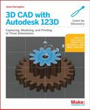 3D Cad with Autodesk 123d : Designing for 3D Printing, Laser Cutting, and Personal Fabrication, Au, Jesse Harrington, 1449343015