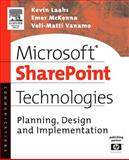 Microsoft SharePoint Technologies : Planning, Design and Implementation, Laahs, Kevin and McKenna, Emer, 1555583016