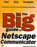 The Big Guide to Netscape Communicator 4 9781575213019